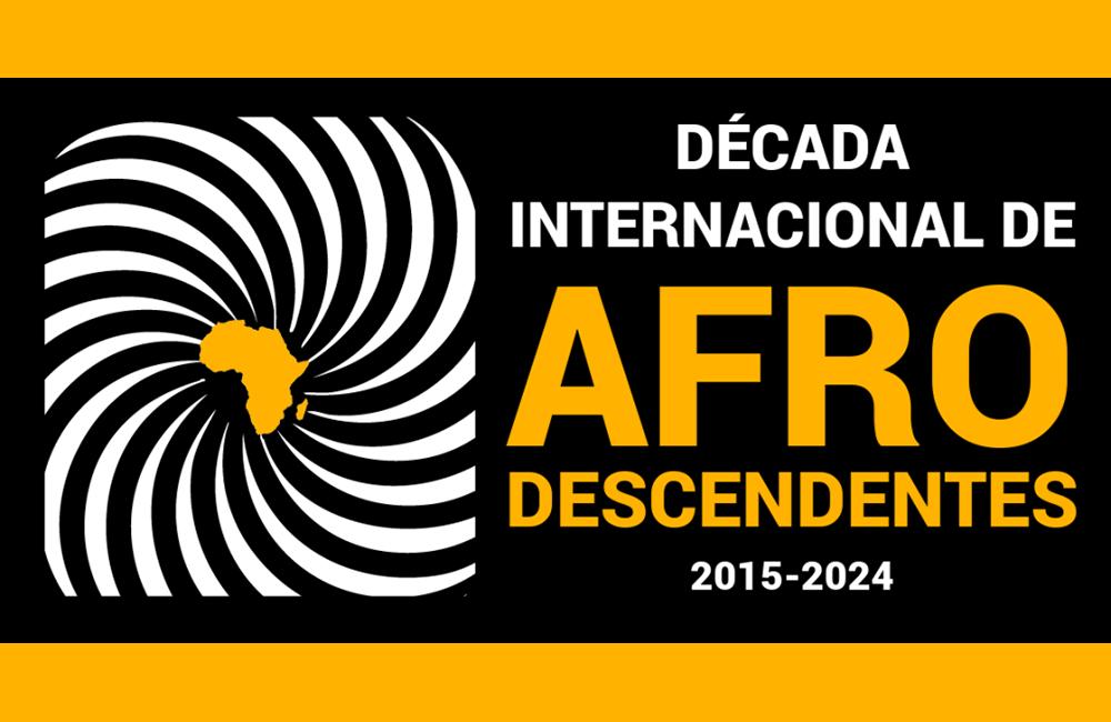 DÉCADA INTERN. DE AFRO DESCENDENTES